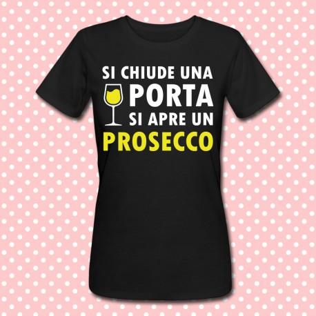 T Shirt Donna Si Chiude Una Porta Si Apre Un Prosecco