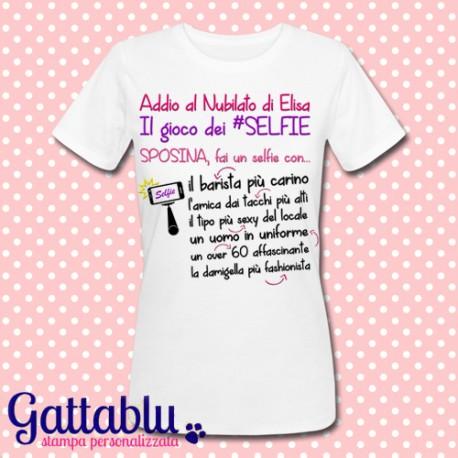 T-shirt donna Addio al Nubilato il gioco dei selfie PERSONALIZZABILE!